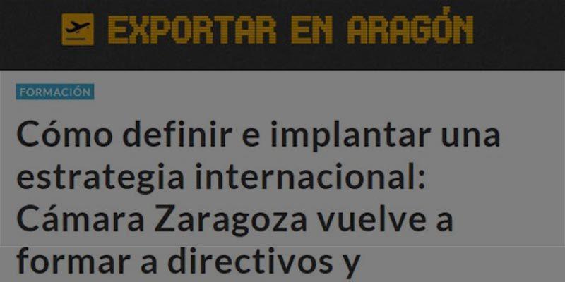Cómo definir e implantar una estrategia internacional: Cámara Zaragoza vuelve a formar a directivos y profesionales